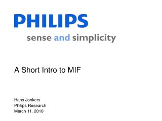 A Short Intro to MIF