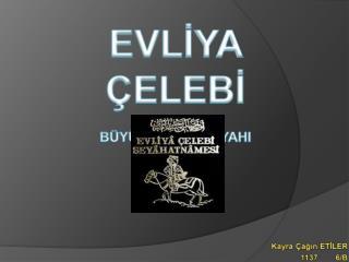 EvlIya  elebI 1095   1684 B y k T rk SeyyahI