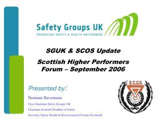 SGUK  SCOS Update Scottish Higher Performers Forum   September 2006