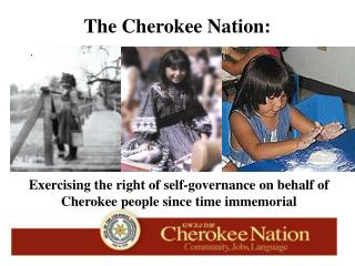 exercising the right of self-governance on behalf of cherokee people since time immemorial
