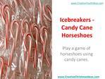 Icebreakers - Candy Cane Horseshoes