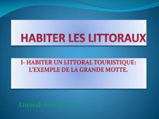 HABITER LES LITTORAUX