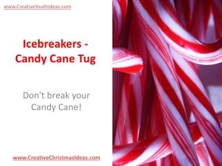 Icebreakers - Candy Cane Tug