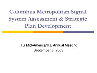 Columbus Metropolitan Signal System Assessment  Strategic Plan Development