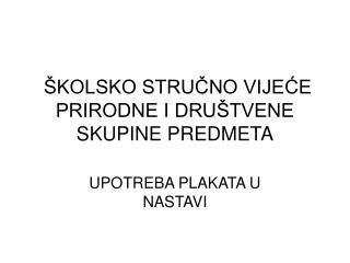 KOLSKO STRUCNO VIJECE PRIRODNE I DRU TVENE SKUPINE PREDMETA