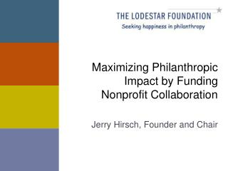 Maximizing Philanthropic Impact by Funding  Nonprofit Collaboration