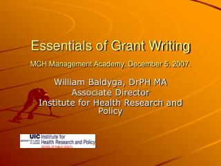 Essentials of Grant Writing MCH Management Academy, December 5, 2007.