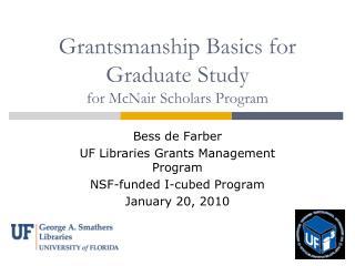 Grantsmanship Basics for Graduate Study for McNair Scholars Program