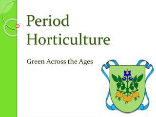 Period Horticulture