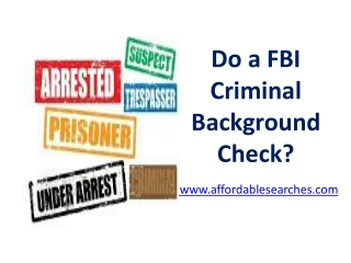 Do a FBI Criminal Background Check?