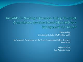 Incivility in Nursing Education: Using The Joint Commission Sentinel Event Alert 40 as a Springboard for Action