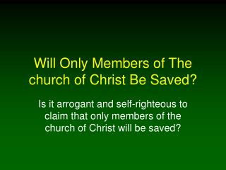 will only members of the church of christ be saved