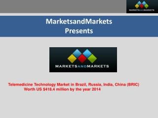 Telemedicine Market in Brazil, Russia, India, China (BRIC) -
