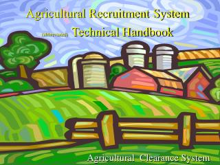 agricultural recruitment system  abbreviated technical handbook