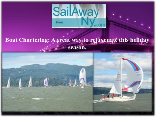 Boat Chartering: A great way to rejuvenate this holiday seas