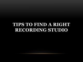 Tips to Find a Right Recording Studio in Toronto