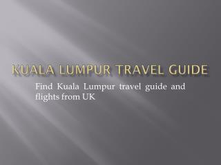 Kuala Lumpur travel guide and flights