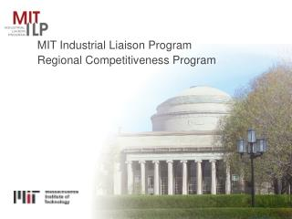 MIT Industrial Liaison Program Regional Competitiveness Program