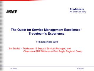 The Quest for Service Management Excellence - Tradeteam s Experience
