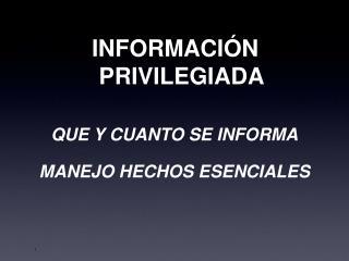 INFORMACI N PRIVILEGIADA