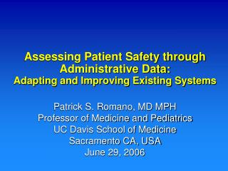 Assessing Patient Safety through Administrative Data: Adapting and Improving Existing Systems