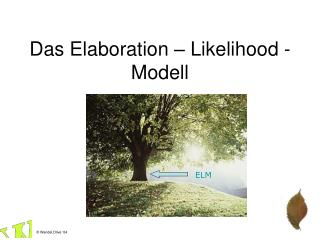 Das Elaboration   Likelihood - Modell
