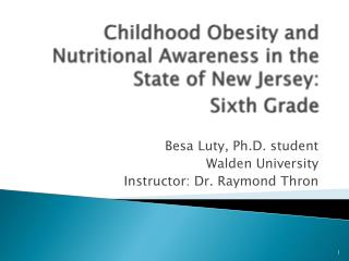 Childhood Obesity and Nutritional Awareness in the  State of New Jersey:  Sixth Grade