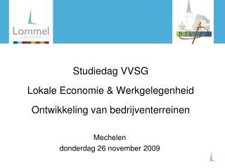Studiedag VVSG  Lokale Economie  Werkgelegenheid  Ontwikkeling van bedrijventerreinen
