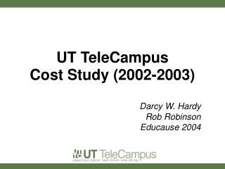 UT TeleCampus  Cost Study 2002-2003