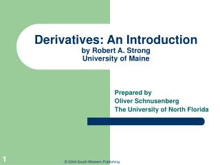 Derivatives: An Introduction by Robert A. Strong University of Maine