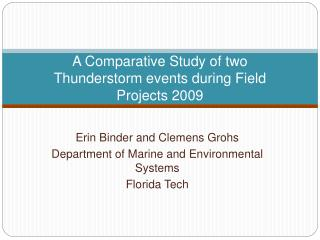 A Comparative Study of two Thunderstorm events during Field Projects 2009