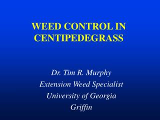 WEED CONTROL IN CENTIPEDEGRASS