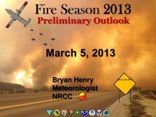 Fire Season 2013