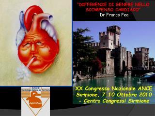 DIFFERENZE DI GENERE NELLO SCOMPENSO CARDIACO   Dr Franco Fea