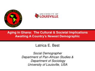 Aging in Ghana:  The Cultural  Societal Implications Awaiting A Country s Newest Demographic