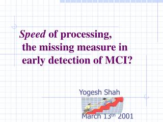 Speed of processing,  the missing measure in  early detection of MCI