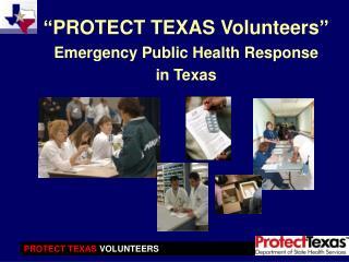 PROTECT TEXAS Volunteers  Emergency Public Health Response in Texas