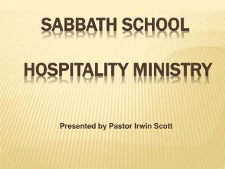 SABBATH SCHOOL   Hospitality MINISTRY