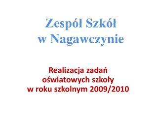 Zesp l Szk l                             w Nagawczynie