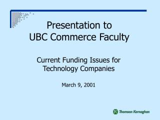 Presentation to  UBC Commerce Faculty