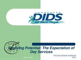 Realizing Potential: The Expectation of Day Services