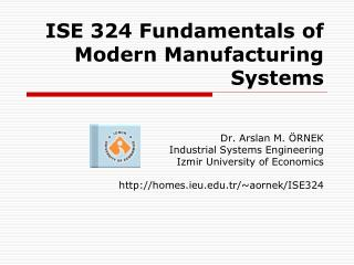 ISE 324 Fundamentals of Modern Manufacturing Systems