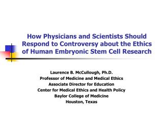 how physicians and scientists should respond to controversy about the ethics of human embryonic stem cell research