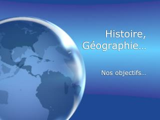 Histoire, G ographie