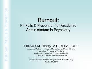 Burnout: Pit Falls  Prevention for Academic Administrators in Psychiatry