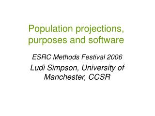 Population projections, purposes and software