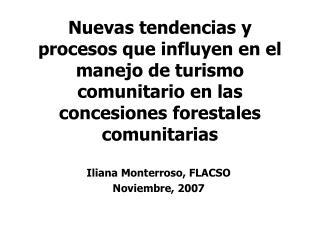 Nuevas tendencias y procesos que influyen en el manejo de turismo comunitario en las concesiones forestales comunitarias