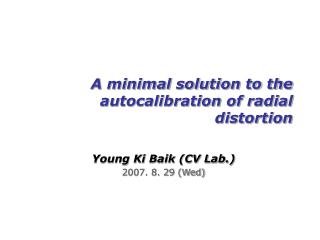 A minimal solution to the autocalibration of radial distortion
