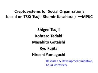 Cryptosystems for Social Organizations based on TSK Tsujii-Shamir-Kasahara   MPKC