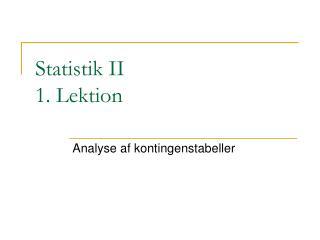 Statistik II 1. Lektion